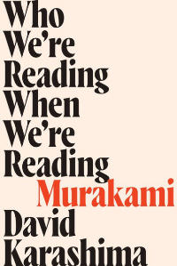 Who we're reading when we're reading murakami by David Karashima